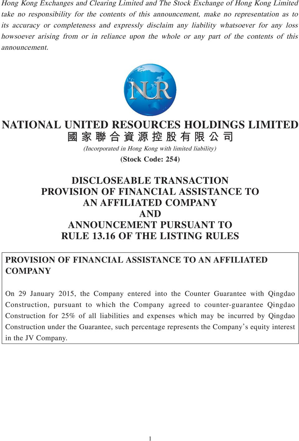 NATIONAL UNITED RESOURCES HOLDINGS LIMITED (Incorporated in Hong Kong with limited liability) (Stock Code: 254) DISCLOSEABLE TRANSACTION PROVISION OF FINANCIAL ASSISTANCE TO AN AFFILIATED COMPANY AND
