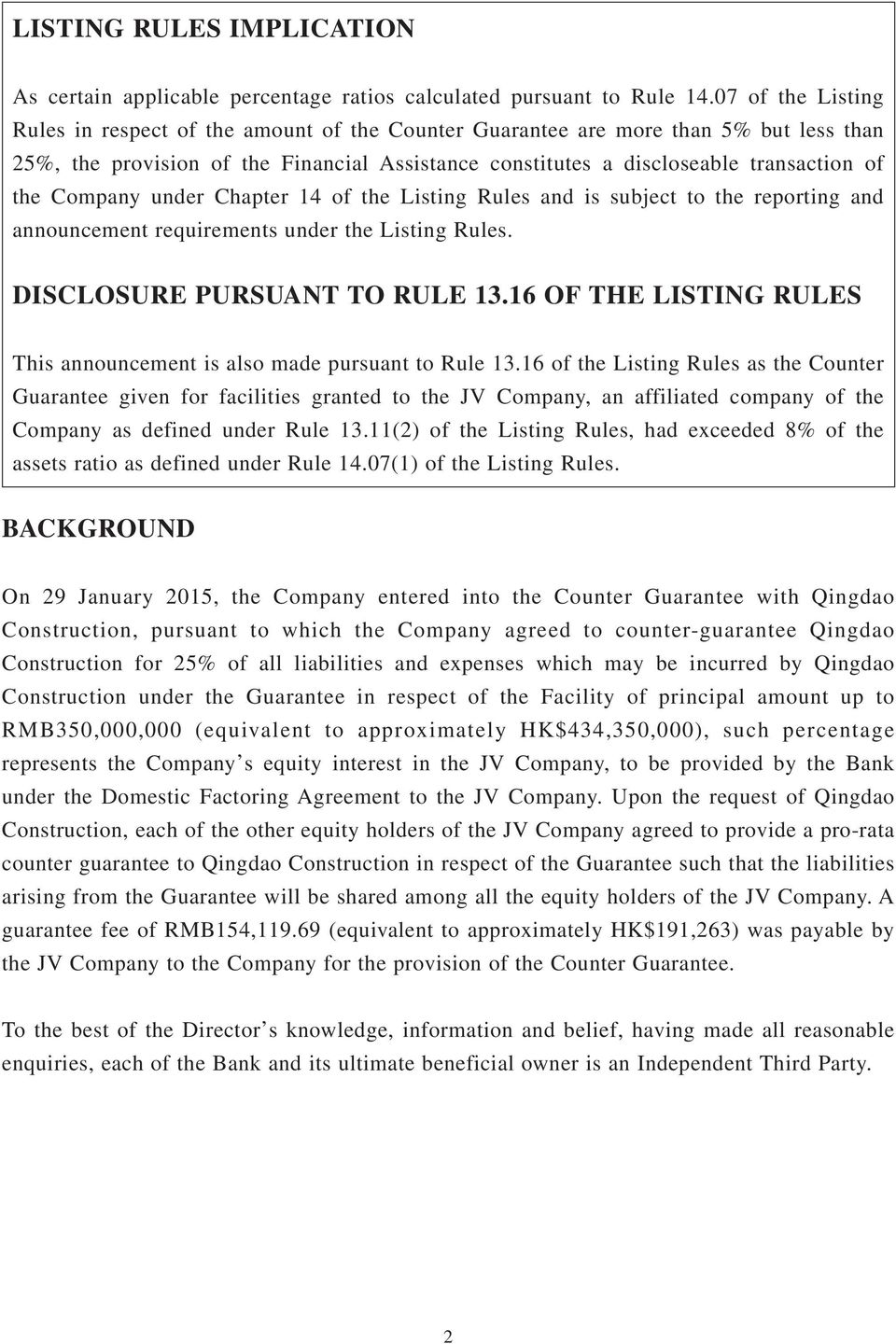 Company under Chapter 14 of the Listing Rules and is subject to the reporting and announcement requirements under the Listing Rules. DISCLOSURE PURSUANT TO RULE 13.