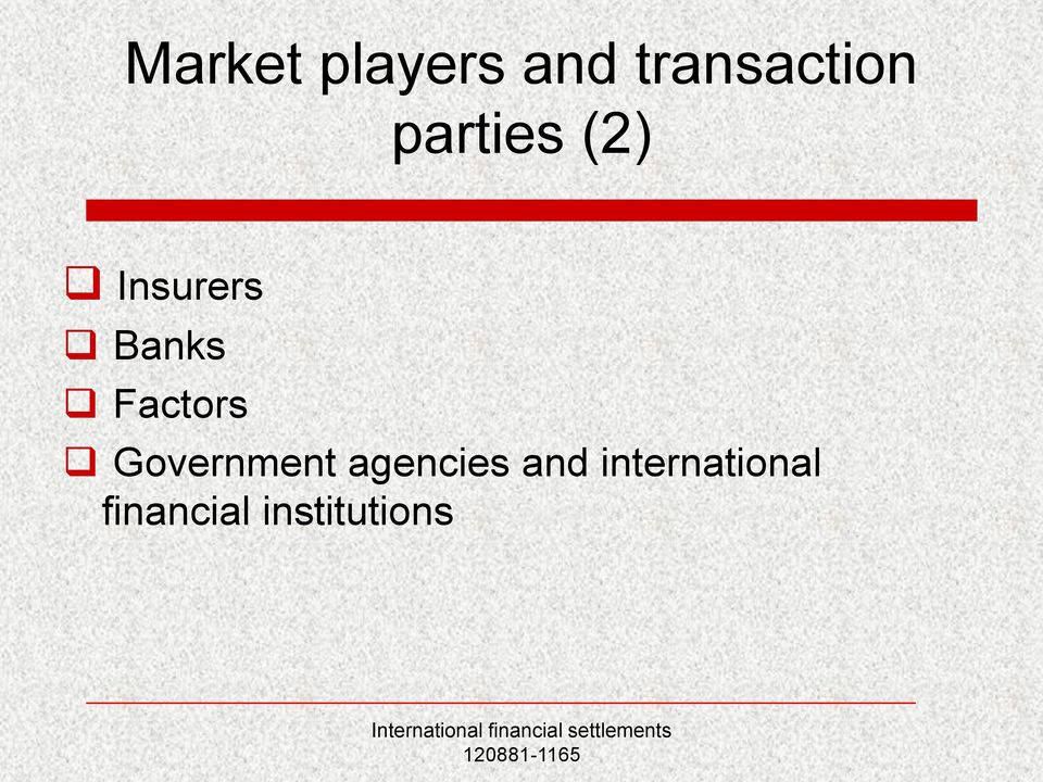 Factors Government agencies and