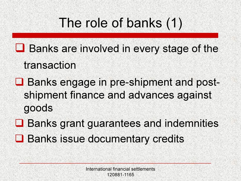 postshipment finance and advances against goods Banks