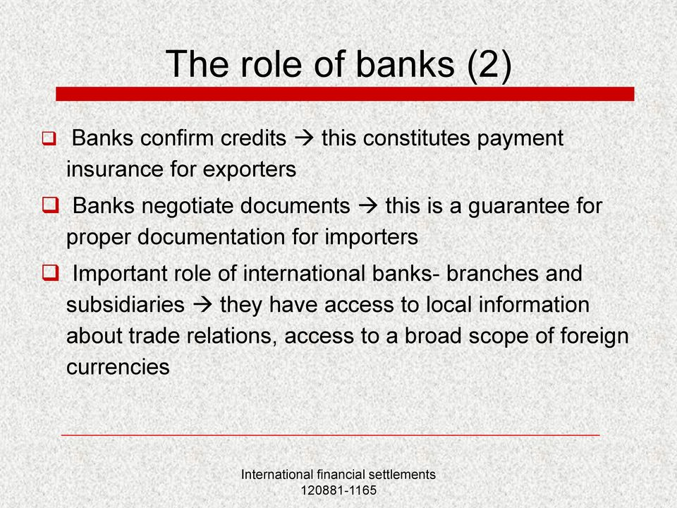 importers Important role of international banks- branches and subsidiaries they have