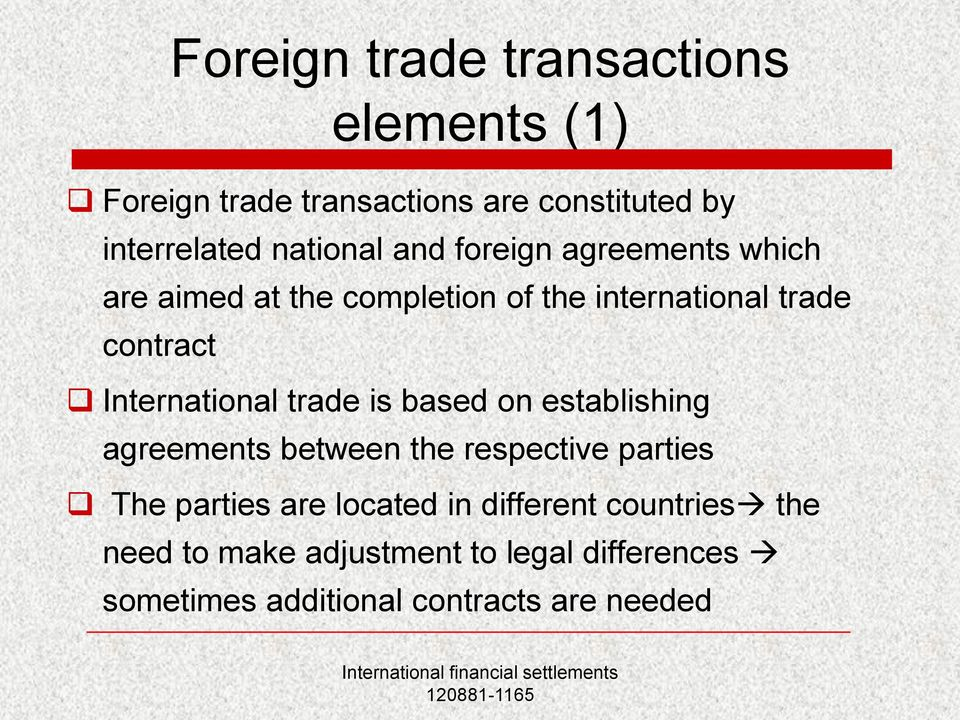 International trade is based on establishing agreements between the respective parties The parties are