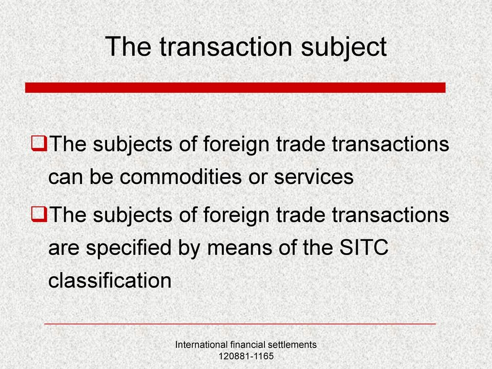 services The subjects of foreign trade