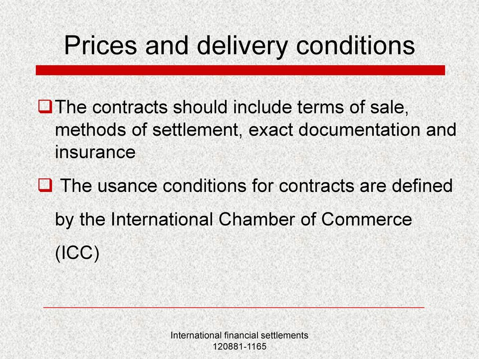 documentation and insurance The usance conditions for