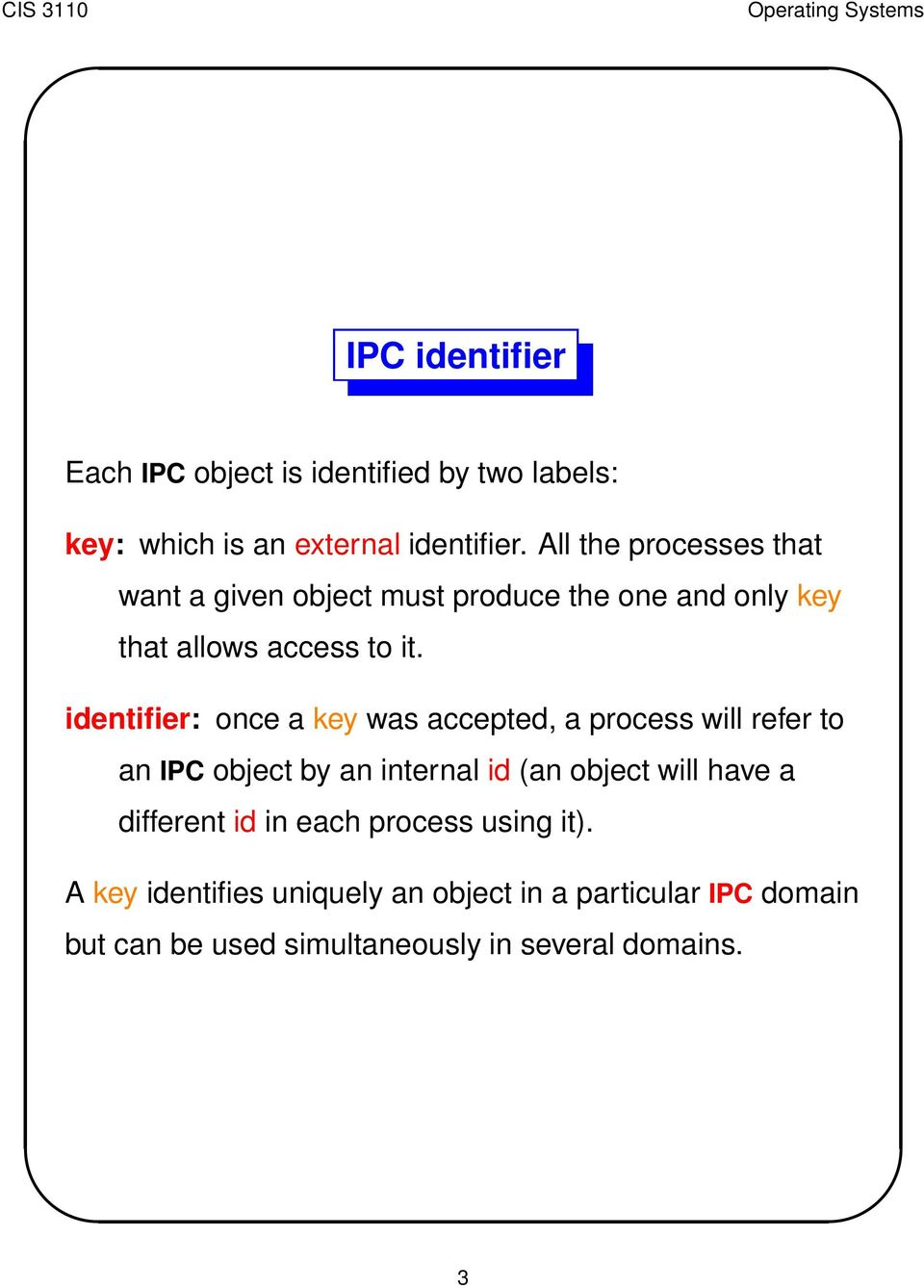 identifier: once a key was accepted, a process will refer to an IPC object by an internal id (an object will have a
