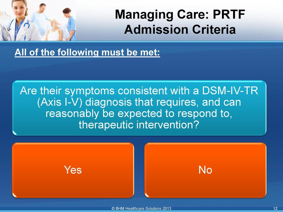 DSM-IV-TR (Axis I-V) diagnosis that requires, and can