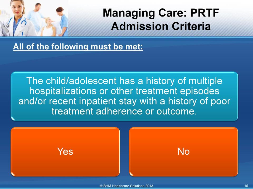 hospitalizations or other treatment episodes and/or recent