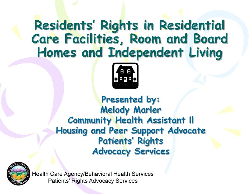 ll Housing and Peer Support Advocate Patients Rights Advocacy Services