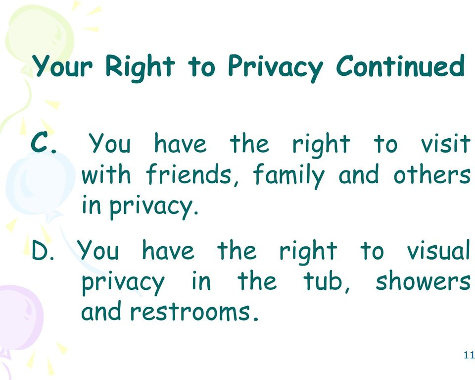 family and others in privacy. D.