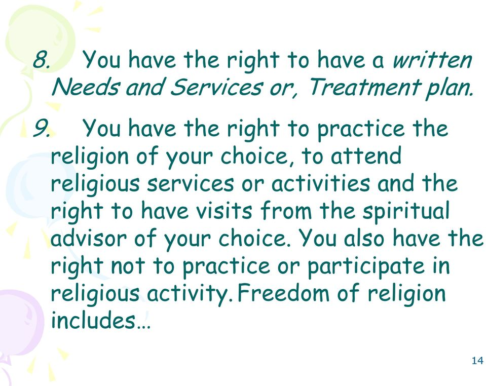 activities and the right to have visits from the spiritual advisor of your choice.