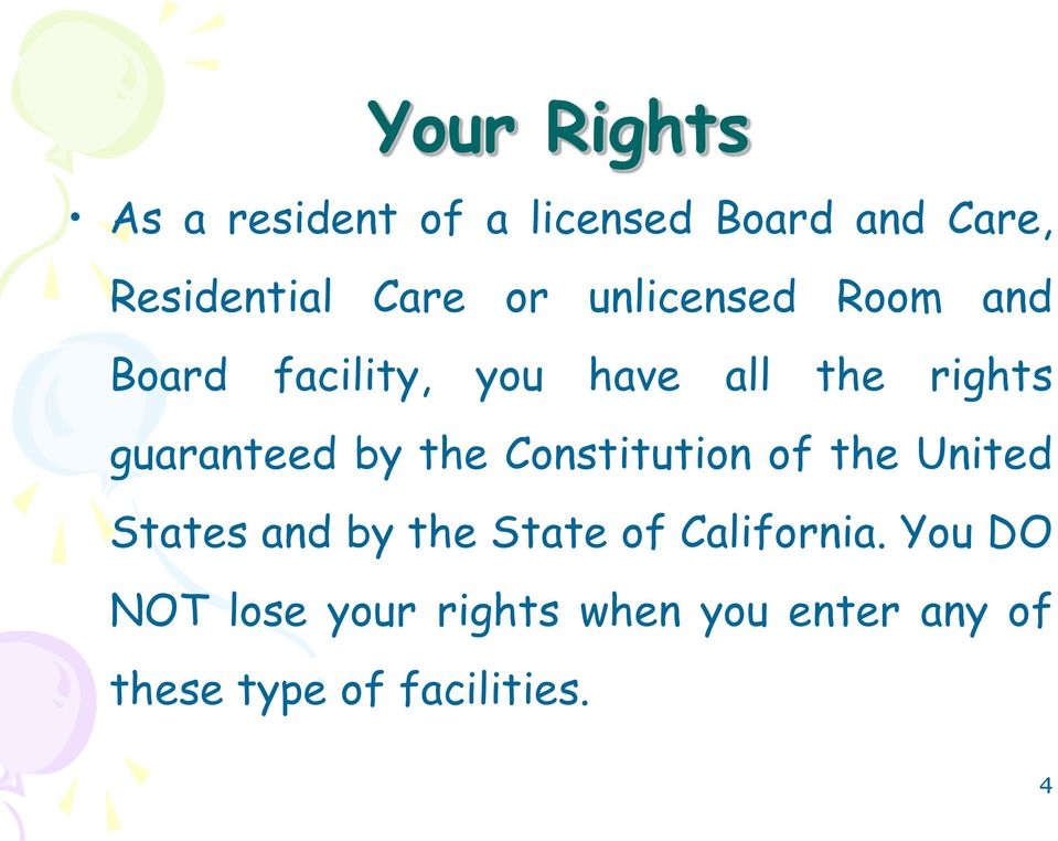 by the Constitution of the United States and by the State of California.