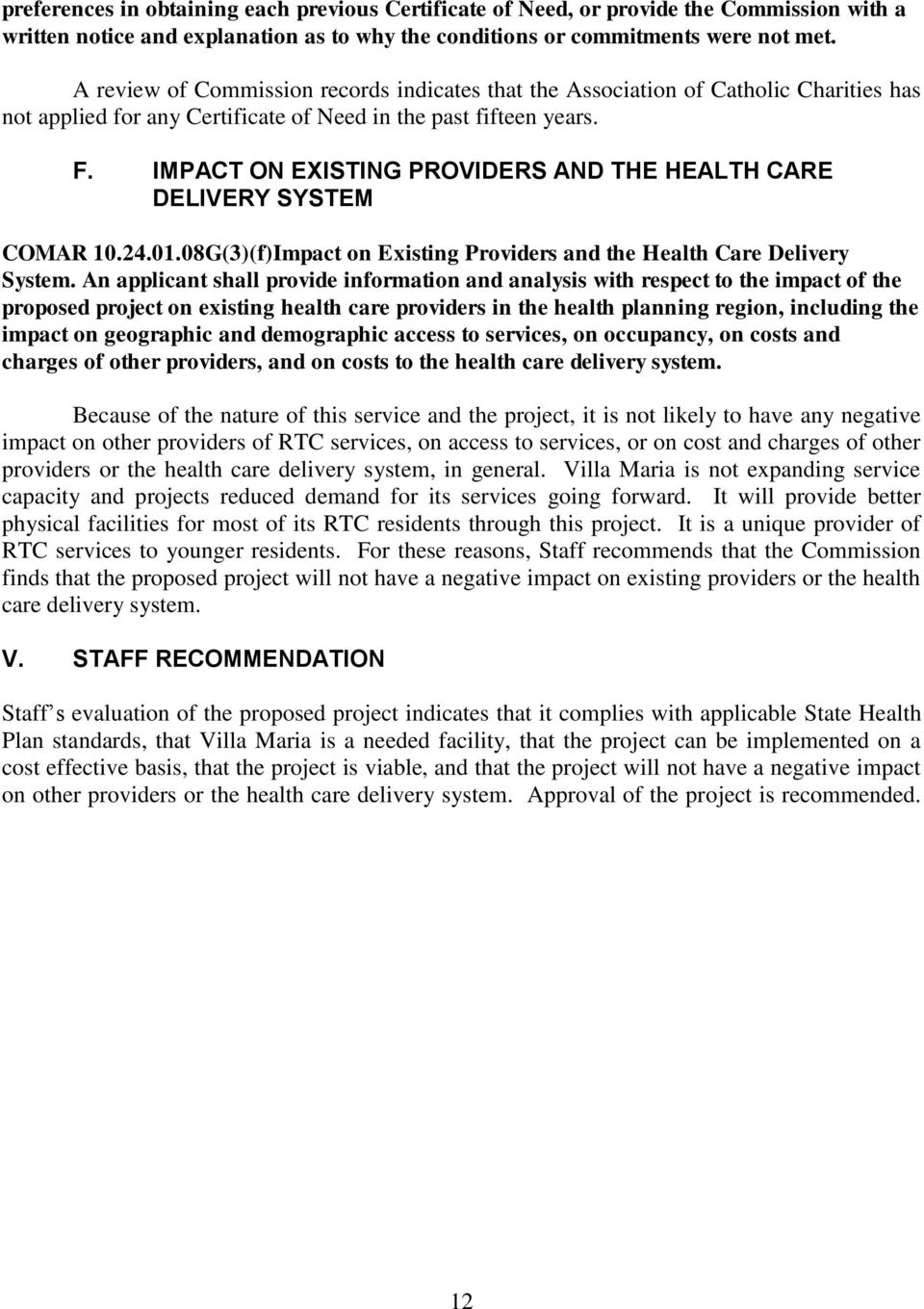 IMPACT ON EXISTING PROVIDERS AND THE HEALTH CARE DELIVERY SYSTEM COMAR 10.24.01.08G(3)(f)Impact on Existing Providers and the Health Care Delivery System.