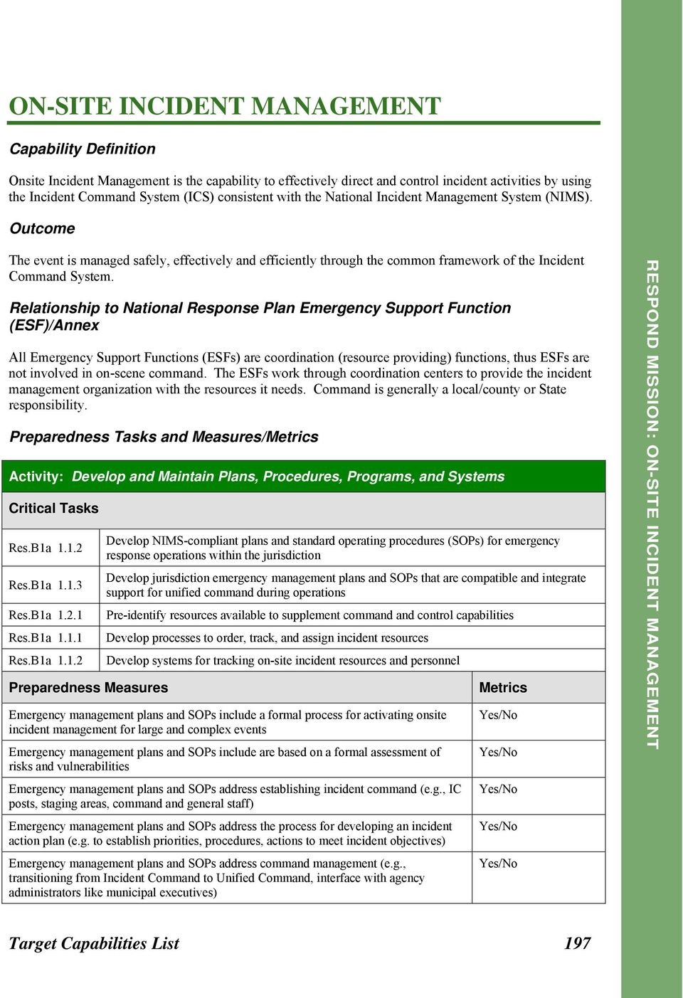 Relationship to National Response Plan Emergency Support Function (ESF)/Annex All Emergency Support Functions (ESFs) are coordination (resource providing) functions, thus ESFs are not involved in