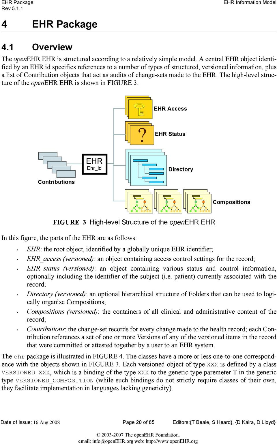 to the EHR. The high-level structure of the openehr EHR is shown in FIGURE 3. EHR Access?