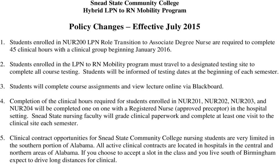 16. 2. Students enrolled in the LPN to RN Mobility program must travel to a designated testing site to complete all course testing.