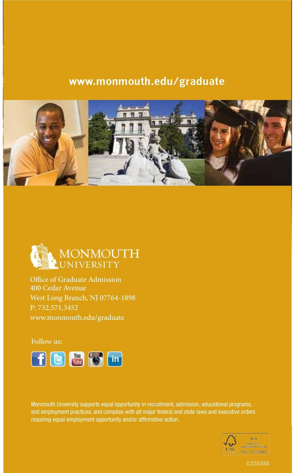 3452 edu/graduate Follow us: Monmouth University supports equal opportunity in recruitment, admission,