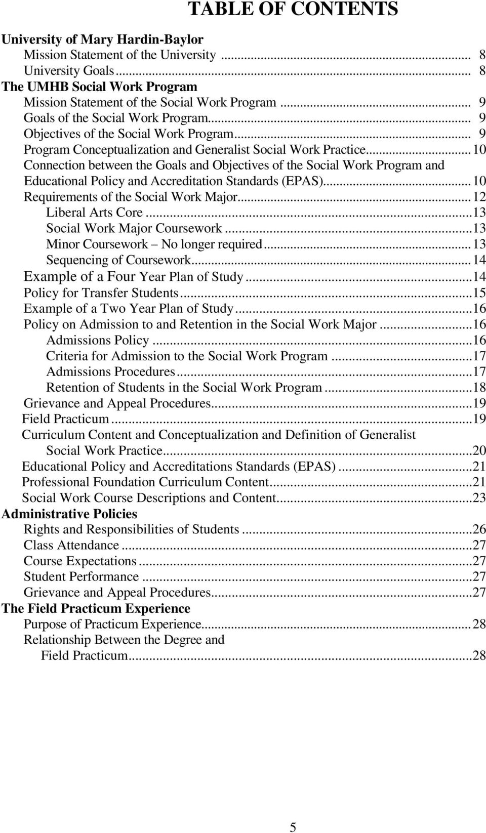 .. 10 Connection between the Goals and Objectives of the Social Work Program and Educational Policy and Accreditation Standards (EPAS)... 10 Requirements of the Social Work Major.