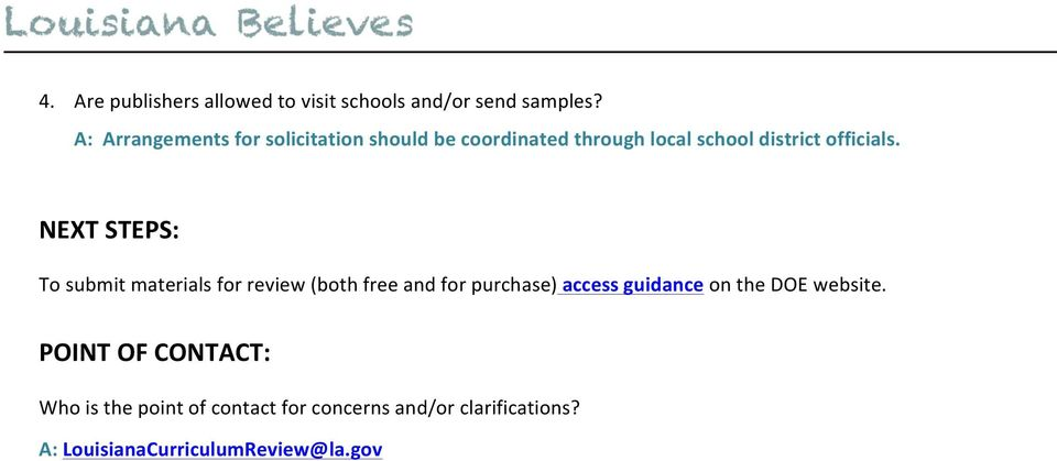 NEXT STEPS: To submit materials for review (both free and for purchase) access guidance on the