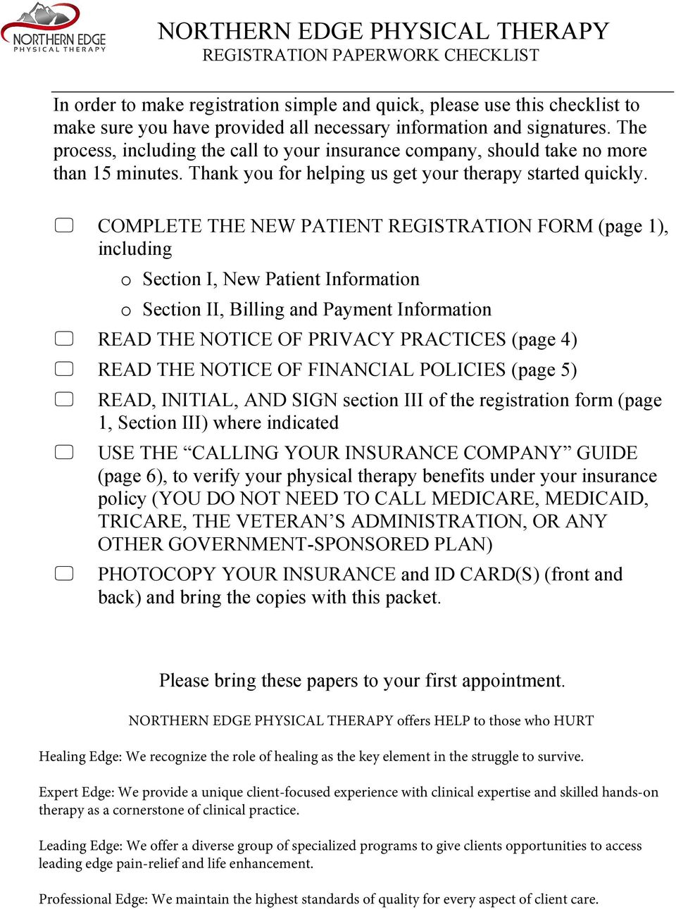 COMPLETE THE NEW PATIENT REGISTRATION FORM (page 1), including o Section I, New Patient Information o Section II, Billing and Payment Information READ THE NOTICE OF PRIVACY PRACTICES (page 4) READ