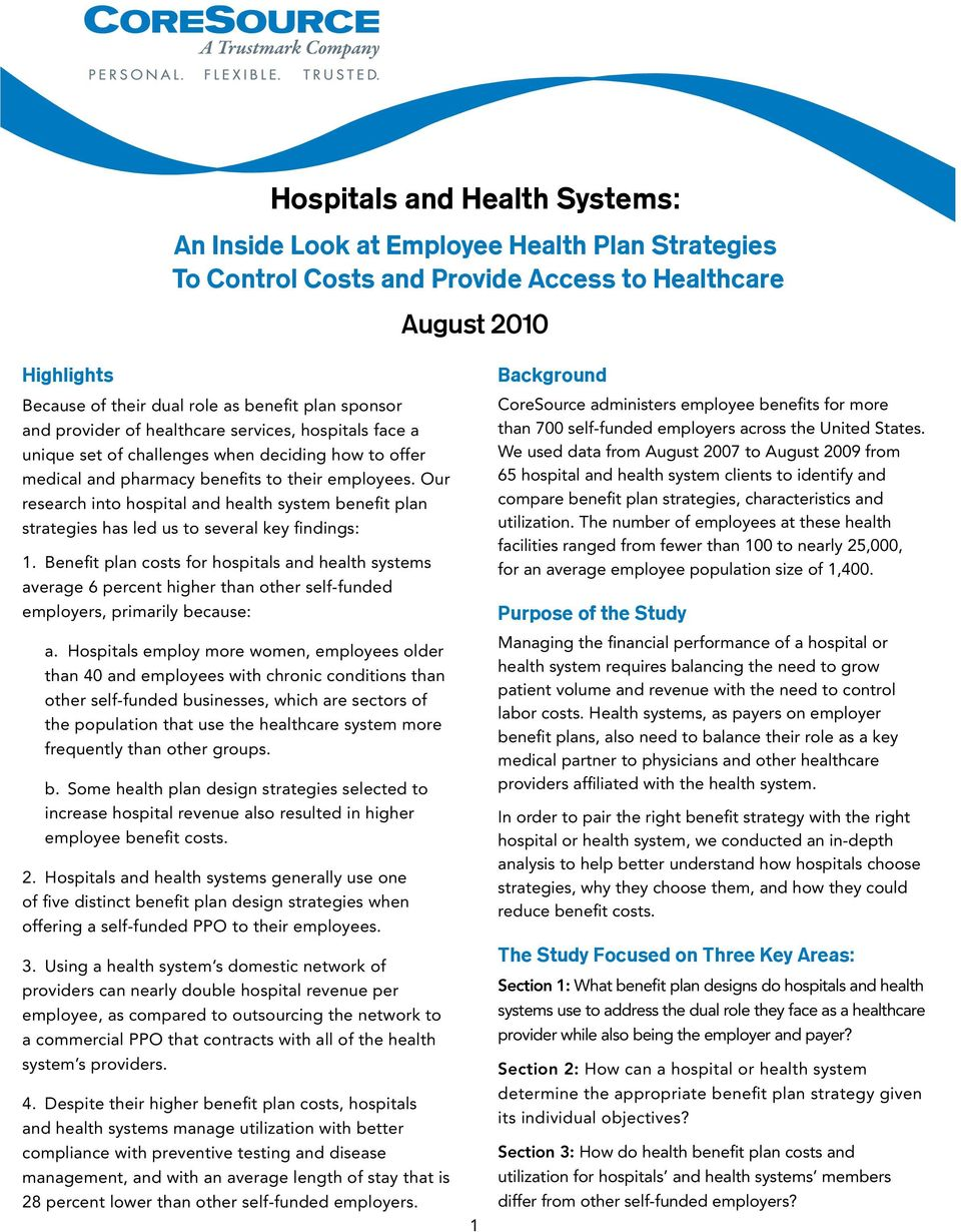 Our research into hospital and health system benefit plan strategies has led us to several key findings: 1.