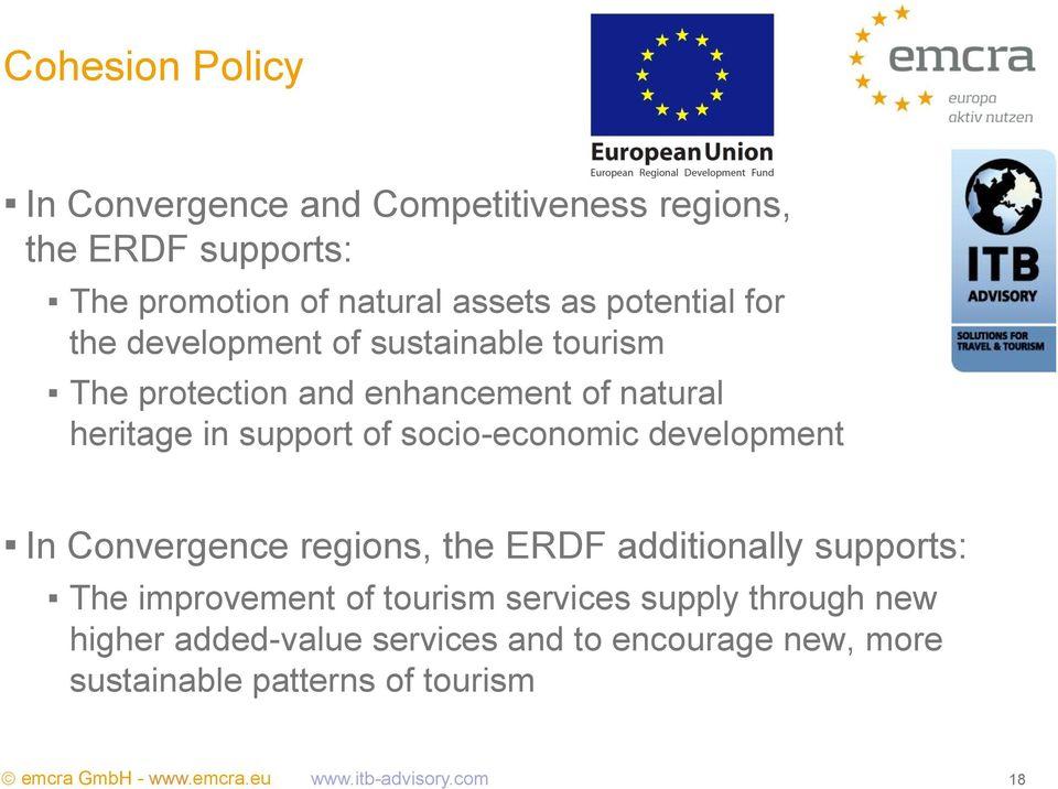 of socio-economic development In Convergence regions, the ERDF additionally supports: The improvement of tourism