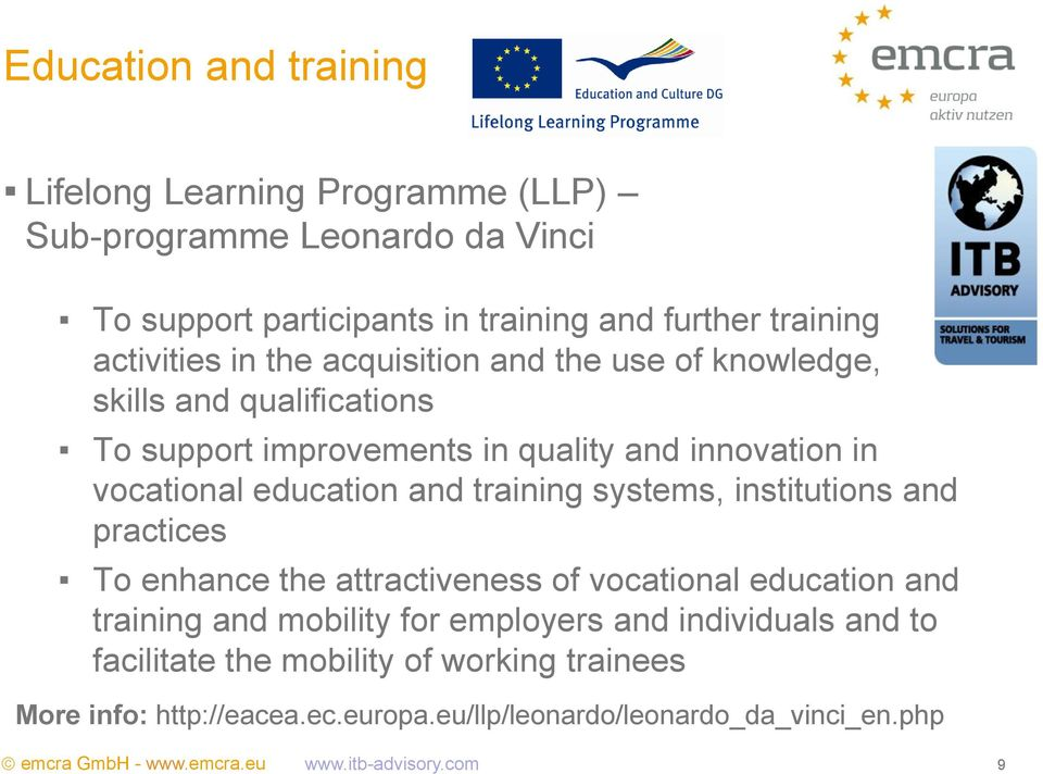 education and training systems, institutions and practices To enhance the attractiveness of vocational education and training and mobility for