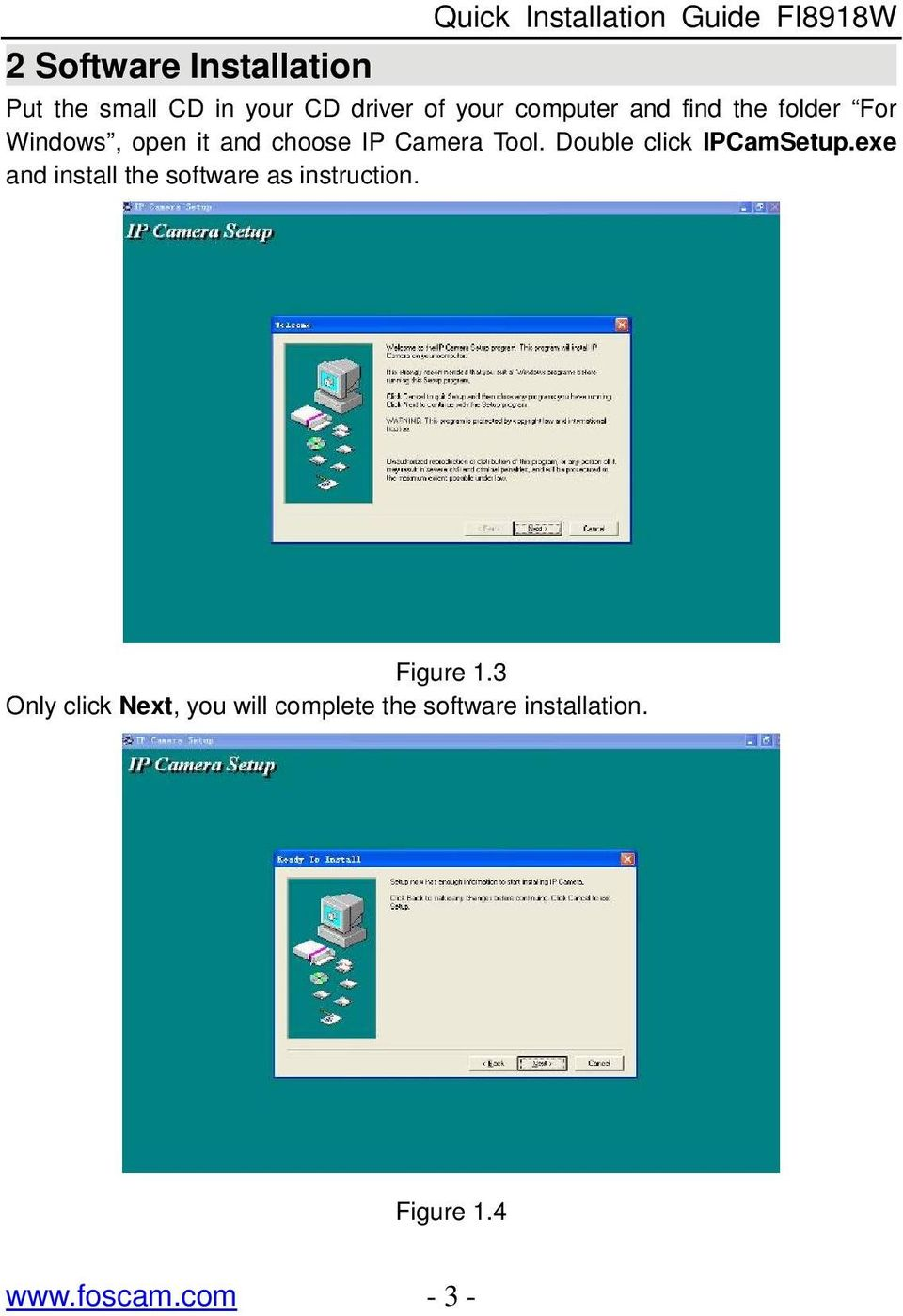 Tool. Double click IPCamSetup.exe and install the software as instruction. Figure 1.