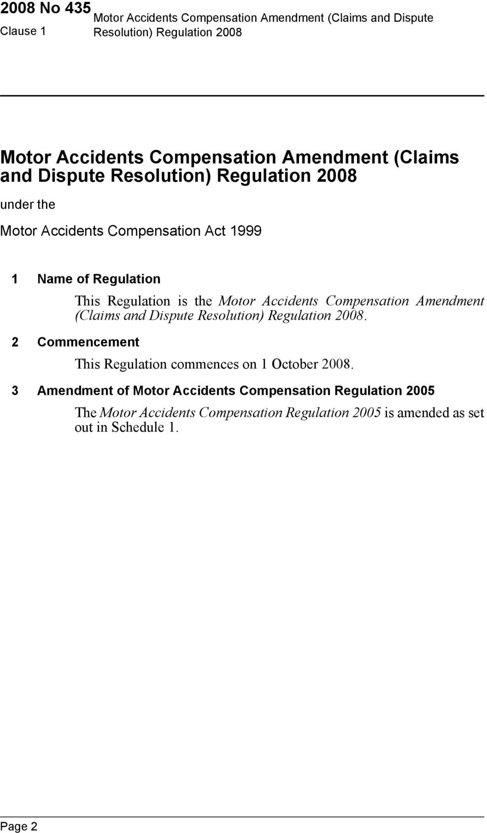 Compensation Amendment (Claims and Dispute. 2 Commencement This Regulation commences on 1 October 2008.
