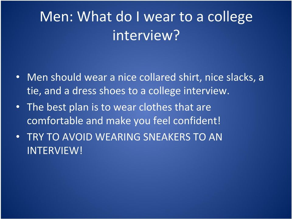 dress shoes to a college interview.
