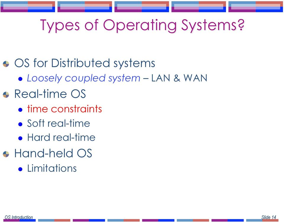 "LAN & WAN "" Real-time OS l time constraints l Soft"