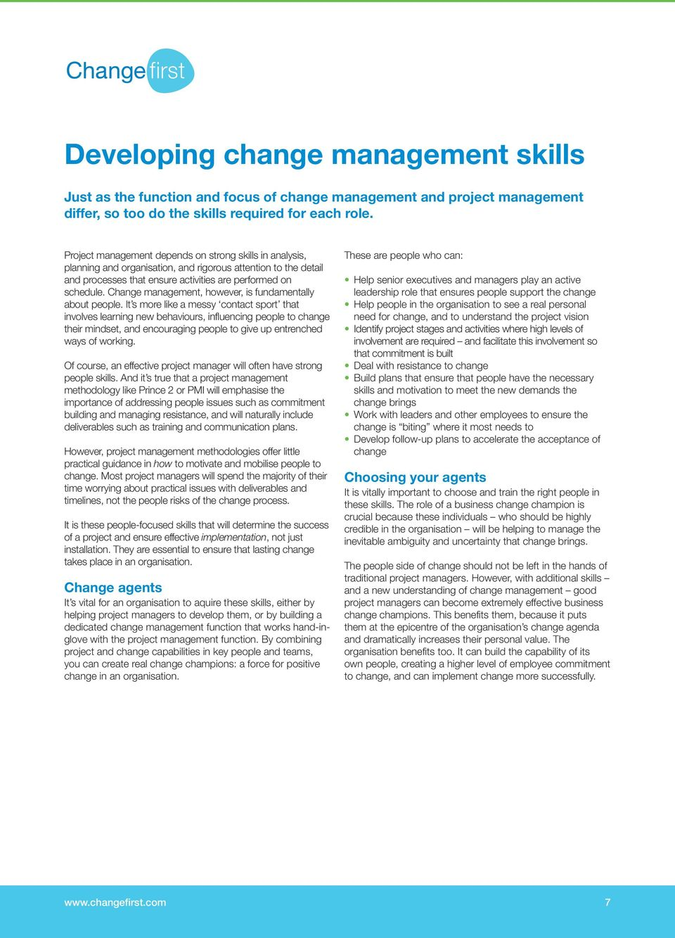 Change management, however, is fundamentally about people.