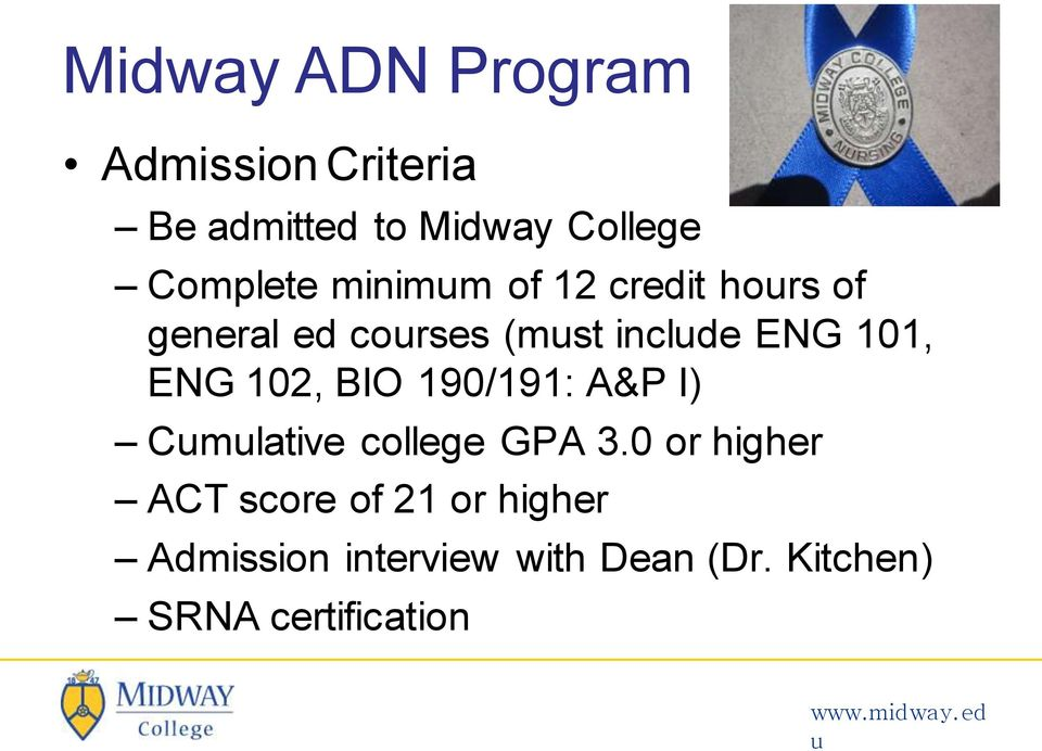 101, ENG 102, BIO 190/191: A&P I) Cmlative college GPA 3.