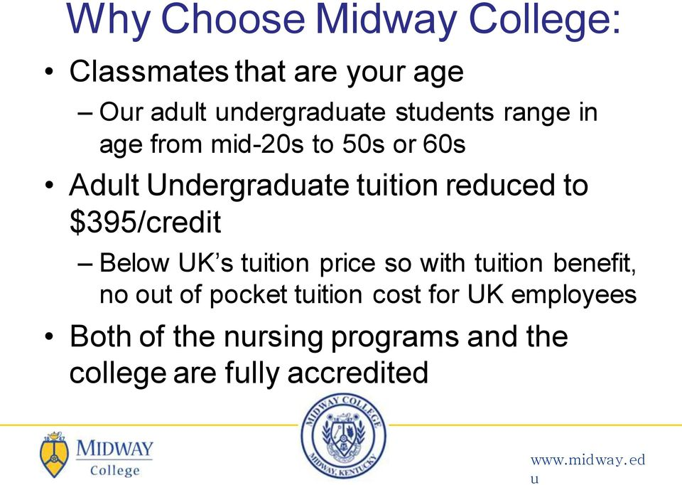 to $395/credit Below UK s tition price so with tition benefit, no ot of pocket