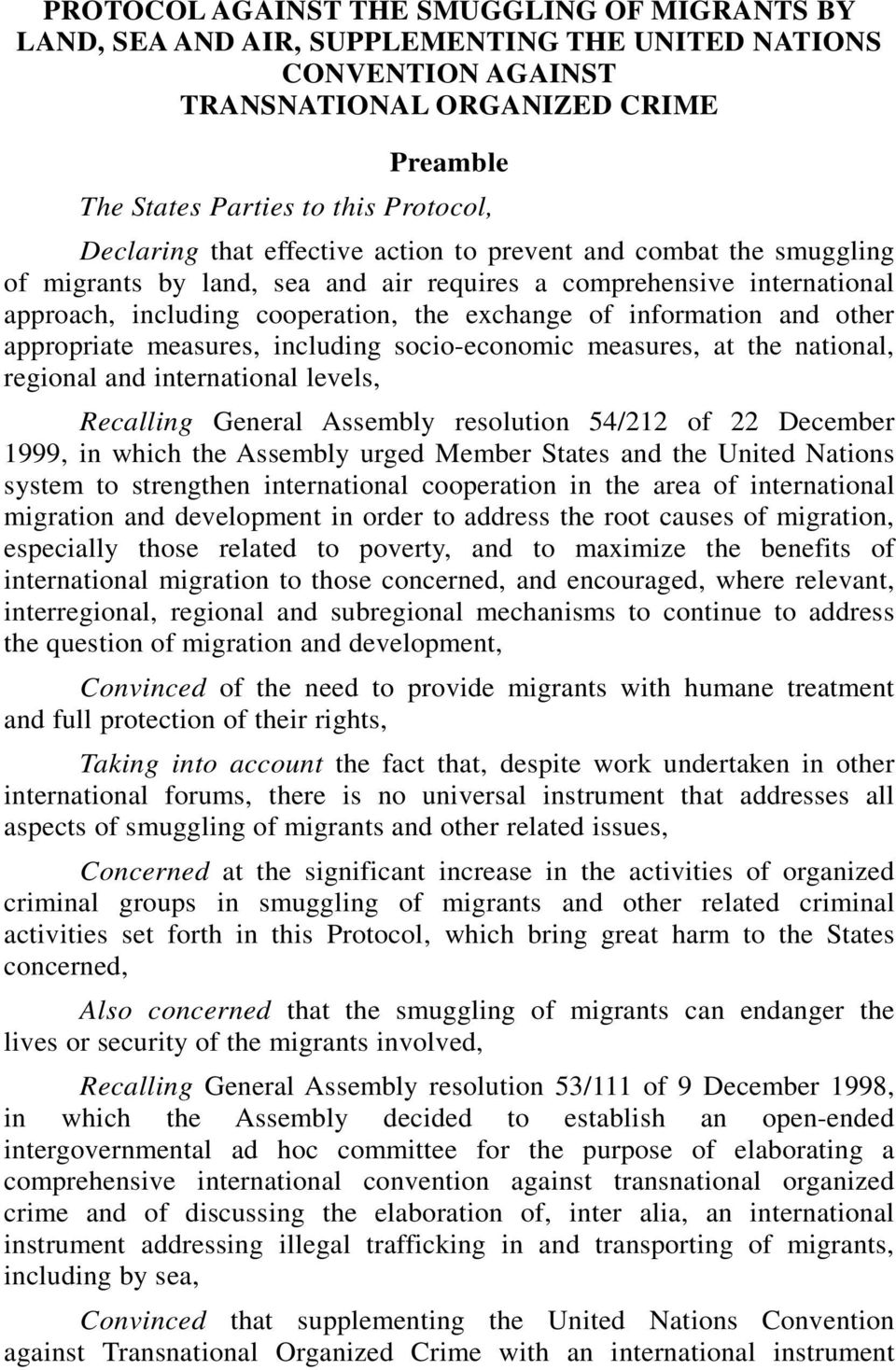 information and other appropriate measures, including socio-economic measures, at the national, regional and international levels, Recalling General Assembly resolution 54/212 of 22 December 1999, in