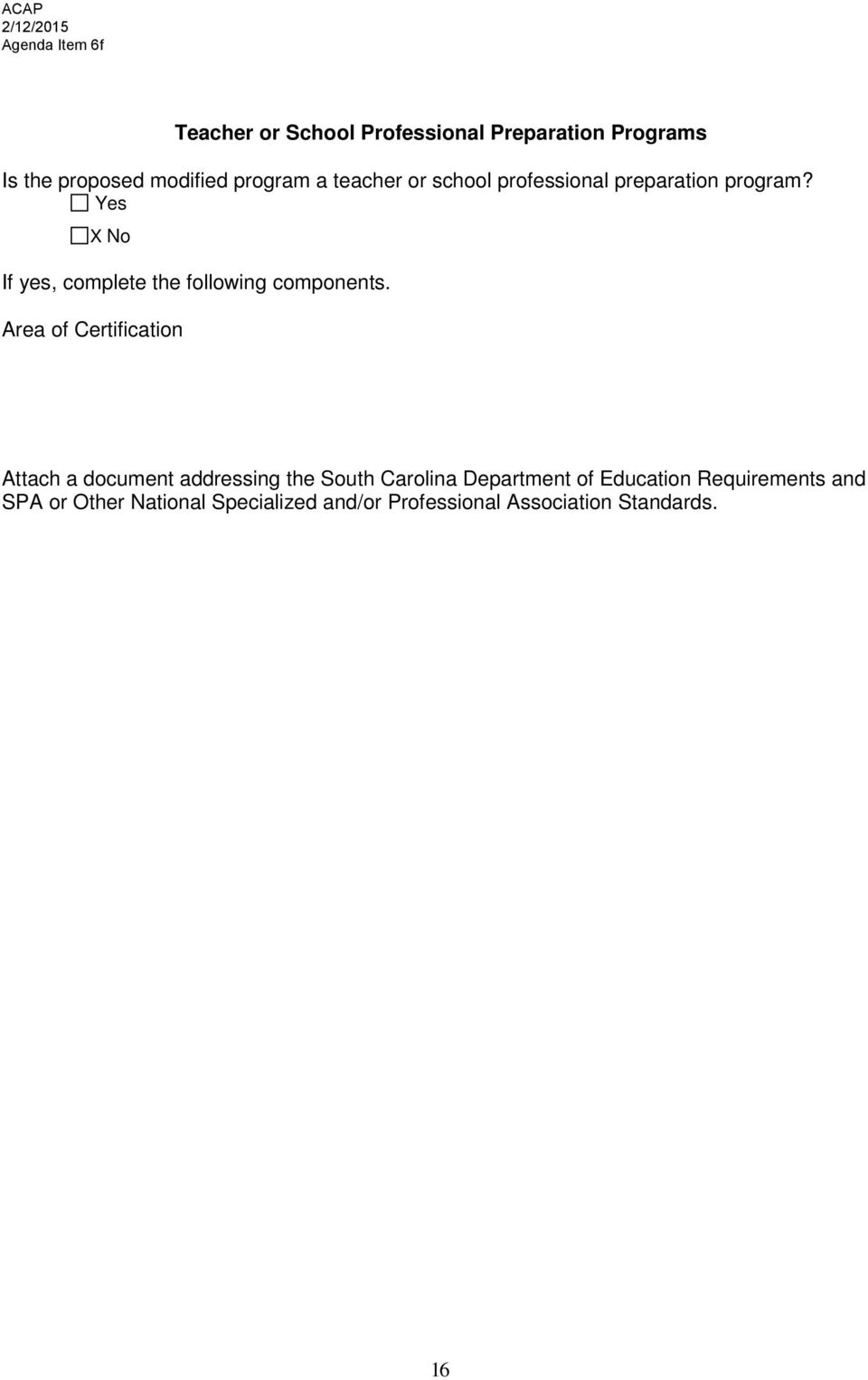Area of Certification Attach a document addressing the South Carolina Department of Education