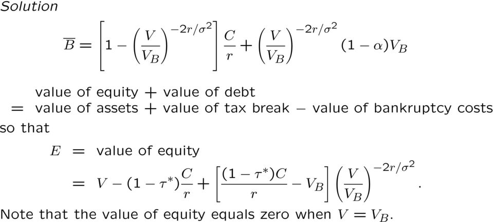 bankruptcy costs so that E = value of equity = V (1 τ ) C [ (1 τ ] ( )