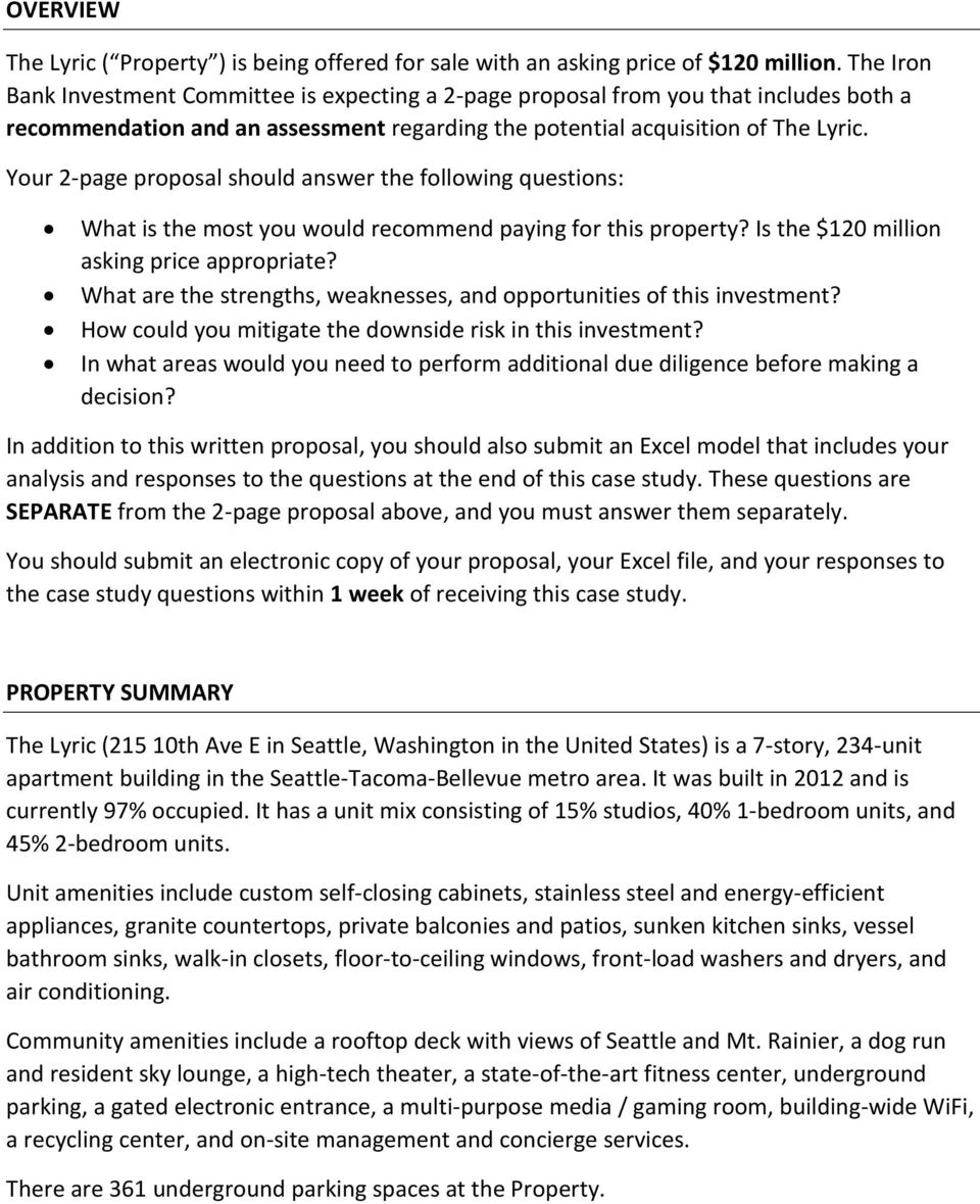 Your 2-page proposal should answer the following questions: What is the most you would recommend paying for this property? Is the $120 million asking price appropriate?