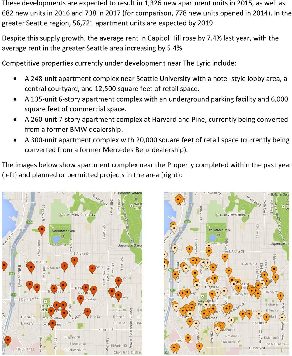4% last year, with the average rent in the greater Seattle area increasing by 5.4%. Competitive properties currently under development near The Lyric include: A 248-unit apartment complex near
