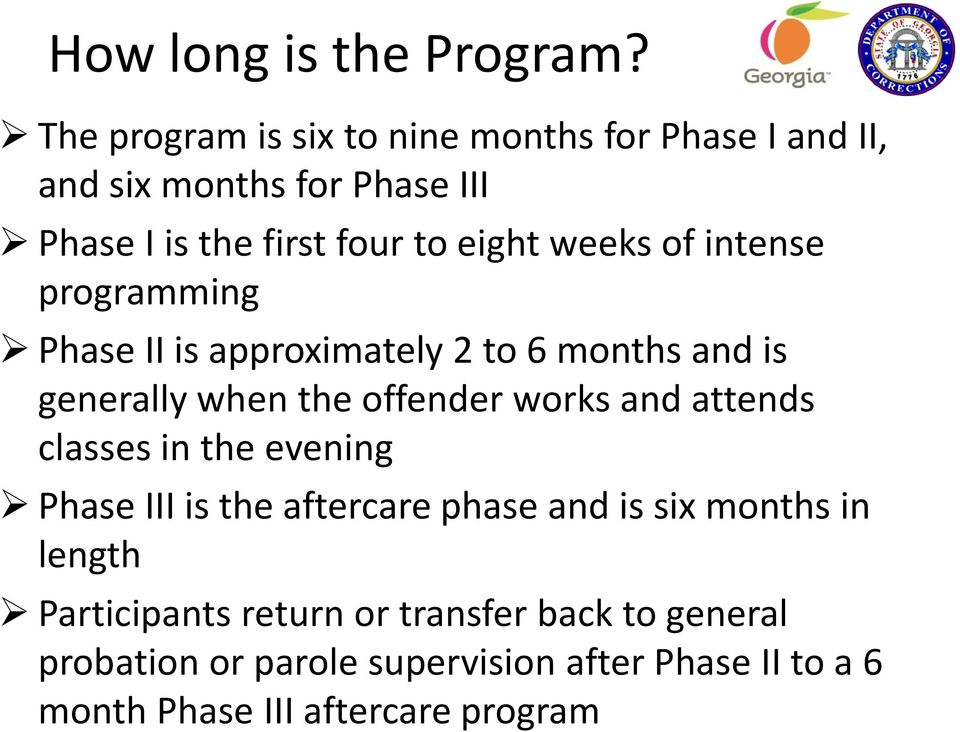 weeks of intense programming Phase II is approximately 2 to 6 months and is generally when the offender works and