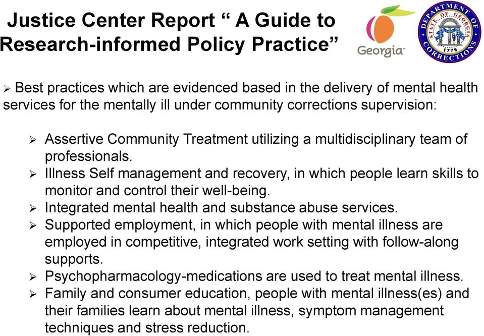 Illness Self management and recovery, in which people learn skills to monitor and control their well-being. Integrated mental health and substance abuse services.