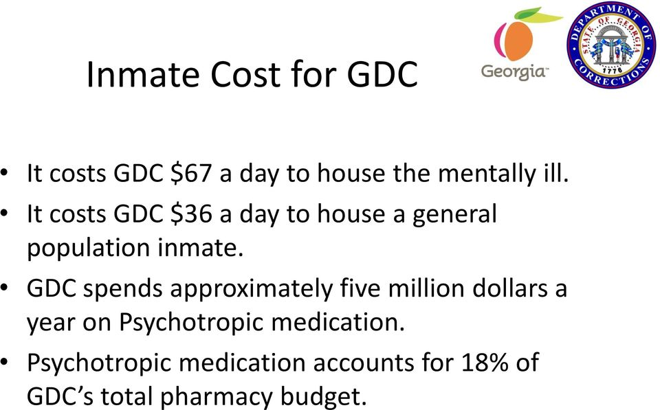 GDC spends approximately five million dollars a year on Psychotropic
