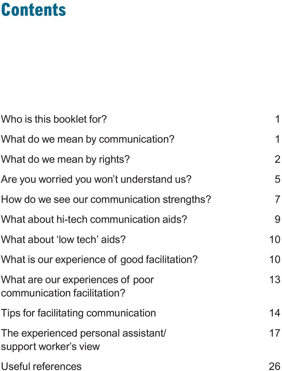 7 What about hi-tech communication aids? 9 What about low tech aids? 10 What is our experience of good facilitation?
