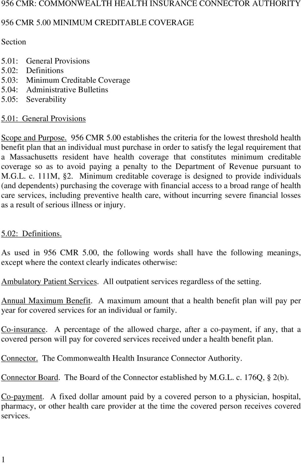 00 establishes the criteria for the lowest threshold health benefit plan that an individual must purchase in order to satisfy the legal requirement that a Massachusetts resident have health coverage