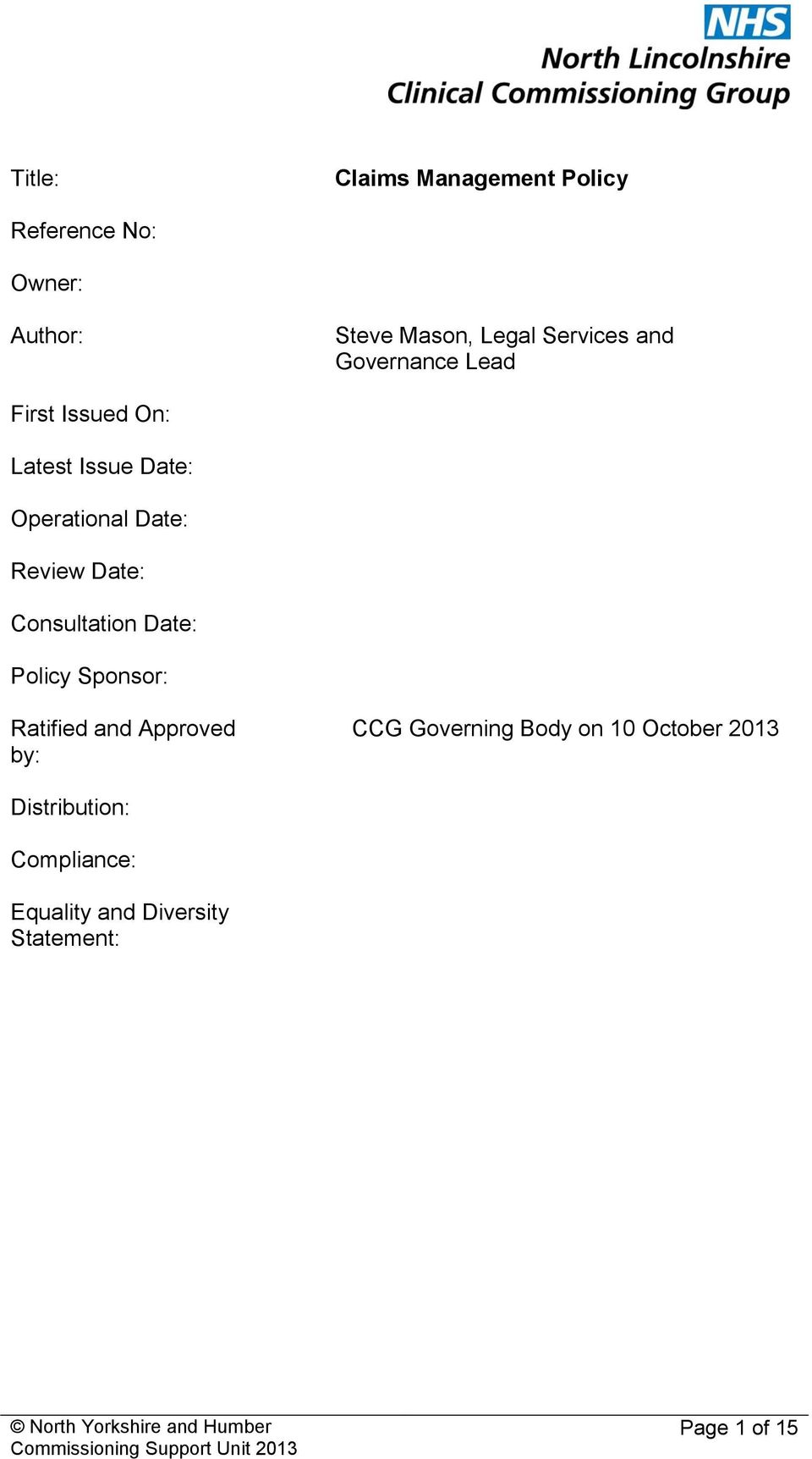 Review Date: Consultation Date: Policy Sponsor: Ratified and Approved CCG Governing