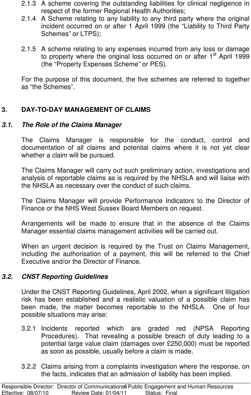 For the purpose of this document, the five schemes are referred to together as the Schemes. 3. DAY-TO-DAY MANAGEMENT OF CLAIMS 3.1.