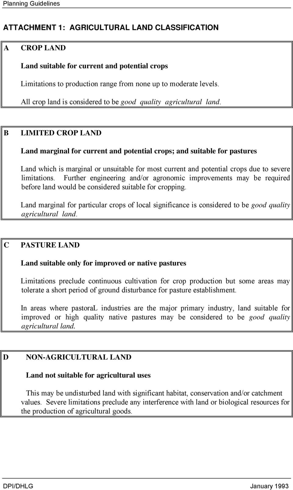 B LIMITED CROP LAND Land marginal for current and potential crops; and suitable for pastures Land which is marginal or unsuitable for most current and potential crops due to severe limitations.