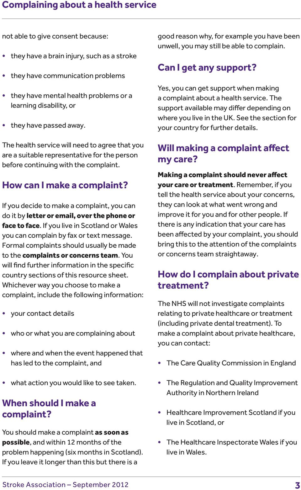 If you decide to make a complaint, you can do it by letter or email, over the phone or face to face. If you live in Scotland or Wales you can complain by fax or text message.