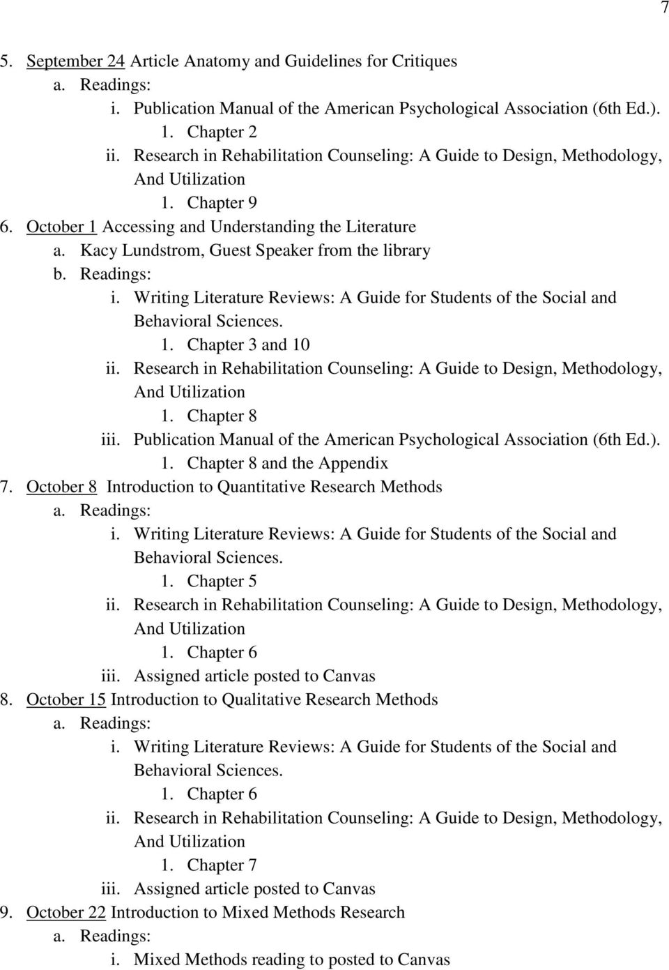 Readings: i. Writing Literature Reviews: A Guide for Students of the Social and Behavioral Sciences. 1. Chapter 3 and 10 ii. Research in Rehabilitation Counseling: A Guide to Design, Methodology, 1.