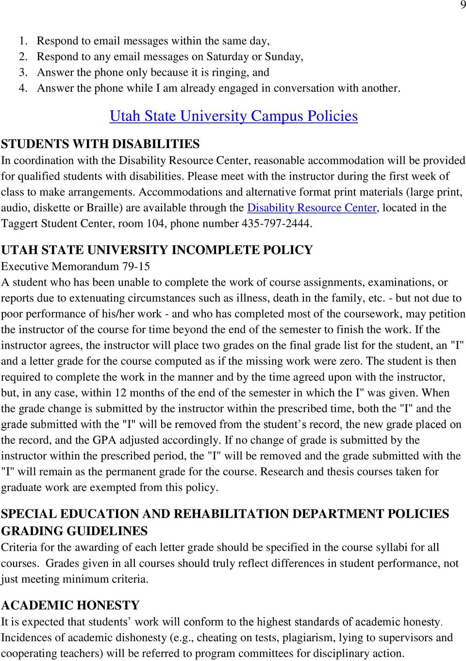 Utah State University Campus Policies STUDENTS WITH DISABILITIES In coordination with the Disability Resource Center, reasonable accommodation will be provided for qualified students with