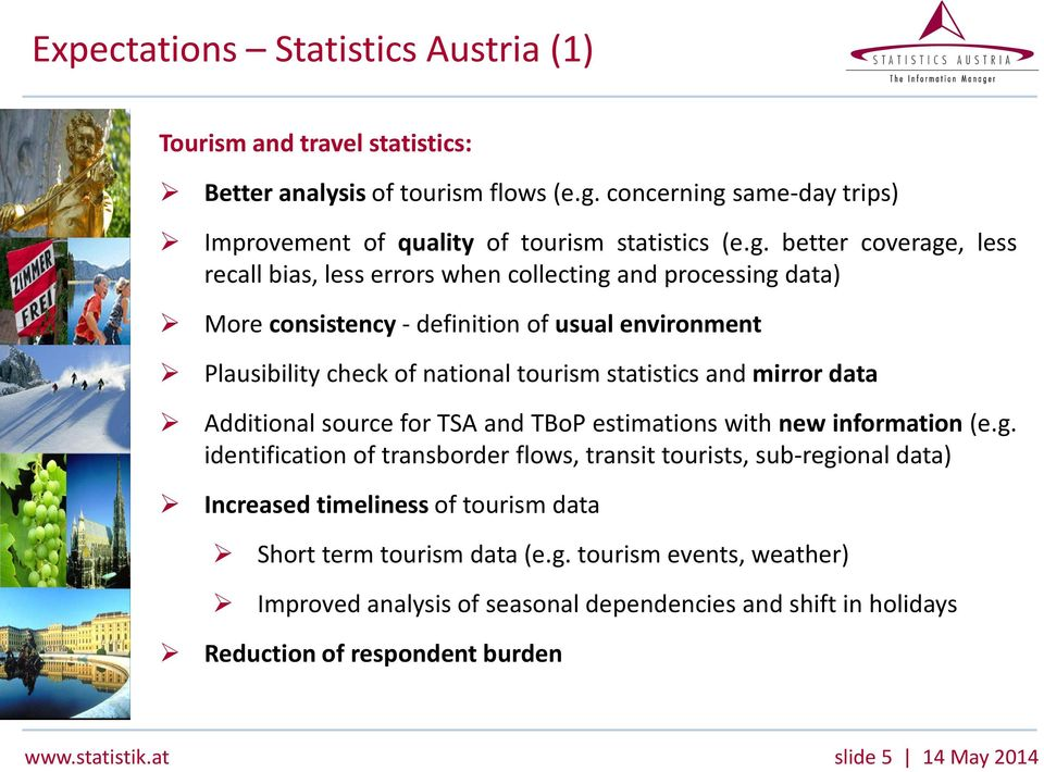 same-day trips) Improvement of quality of tourism statistics (e.g.